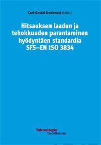 Hitsauksen laadun ja tehokkuuden parantaminen hyödyntäen standardia SFS-ENISO 3834