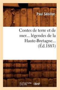 Contes de Terre Et de Mer... Legendes de la Haute-Bretagne... (Ed.1883)