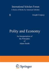 Polity and Economy: An Interpretation of the Principles of Adam Smith