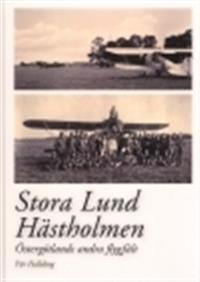 Stora Lund / Hästholmen : Östergötlands andra flygfält