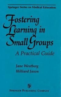 Fostering Learning In Small Groups