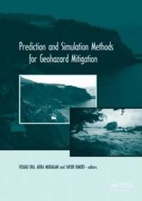 Predication and Simulation Methods for Geohazard Mitigation