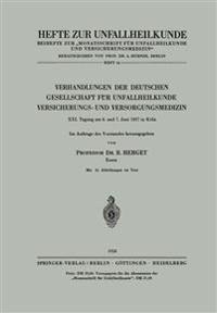 Verhandlungen Der Deutschen Gesellschaft F r Unfallheilkunde, Versicherungs- Und Versorgungsmedizin