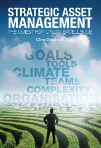 Strategic asset management - the quest for utility excellence