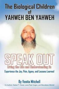 The Biological Children of Yahweh Ben Yahweh Speak Out