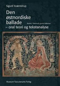 Den østnordiske ballade - oral teori og tekstanalyse
