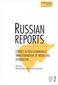 Russian Reports : Studies in post-communist transformation of media and journalism