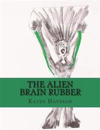 The Alien Brain Rubber