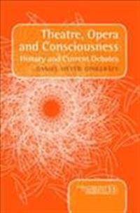 Theatre, Opera and Consciousness