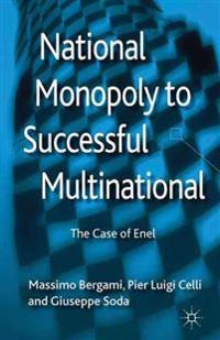 National Monopoly to Successful Multinational