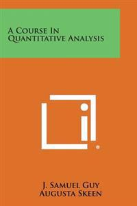 A Course in Quantitative Analysis