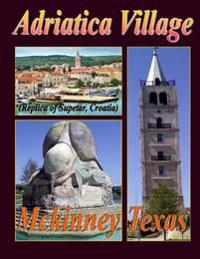 Adriatica Village McKinney Texas (Replica of Supetar, Croatio): A Story to Tell
