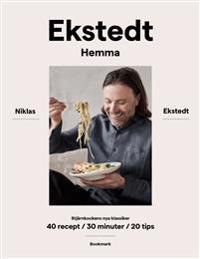 SIGNERAD Ekstedt hemma : stjärnkockens nya klassiker - 40 recept / 30 minuter / 20 tips