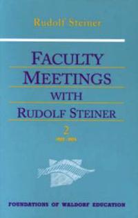 Faculty Meetings With Rudolf Steiner