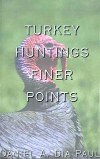 Turkey Huntings Finer Points