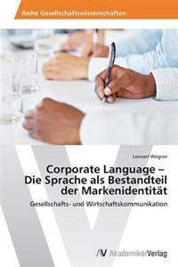 Corporate Language - Die Sprache ALS Bestandteil Der Markenidentitat
