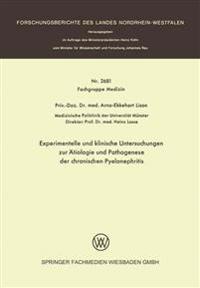Experimentelle Und Klinische Untersuchungen Zur Ätiologie Und Pathogenese Der Chronischen Pyelonephritis