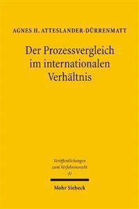 Der Prozessvergleich Im Internationalen Verhaltnis: Unter Besonderer Berucksichtigung Anerkennungs- Und Vollstreckungsrechtlicher Fragen Im Grenzubers