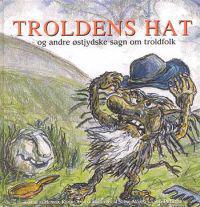 Troldens hat og andre østjydske sagn om troldfolk