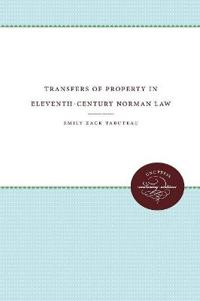 Transfers of Property in Eleventh-Century Norman Law