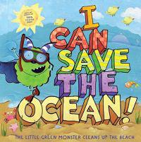 I Can Save the Ocean   The Little grön Monster Cleans Up the Beach - Alison Inches  Viviana Garofoli - böcker (9781416995142)     Bokhandel