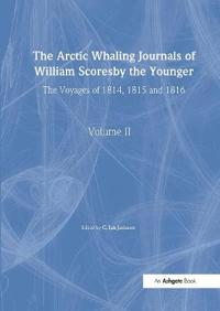 The Arctic Whaling Journals of William Scoresby The Younger, 1789-1857