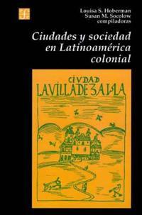 Ciudades Y Sociedad En Latinoamerica Colonial