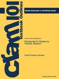 Studyguide for Debate by Fedrizzi, Mariann
