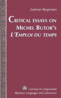 Critical Essays on Michel Butor's «l'emploi Du Temps»