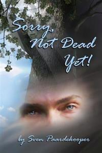Sorry, Not Dead Yet!: A Tapestry of Inspiration