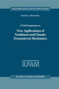 Iutam Symposium on New Applications of Nonlinear and Chaotic Dynamics in Mechanics