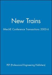 New Trains: International Conference: 4-5 June 2003 at Le Meridien, York, UK