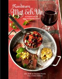 Kombinera mat och vin : 15 kapitel om vin med matchande recept