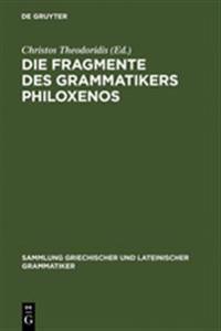 Die Fragmente Des Grammatikers Philoxenos