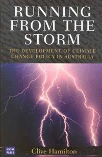 Running from the Storm: The Development of Climate Change Policy in Australia