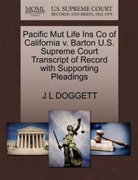 Pacific Mut Life Ins Co of California V. Barton U.S. Supreme Court Transcript of Record with Supporting Pleadings