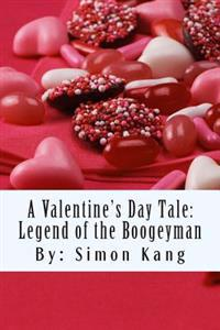 A Valentine's Day Tale: Legend of the Boogeyman: This Valentine's Day, It's War!