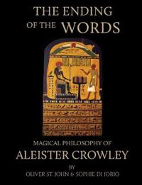 The Ending of the Words - Magical Philosophy of Aleister Crowley