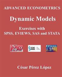 Advanced Econometrics. Dynamic Models. Exercises with SPSS, SAS, Stata and Eviews
