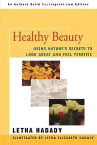 Healthy Beauty:using Nature's Secrets to