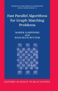 Fast Parallel Algorithms for Graph Matching Problems