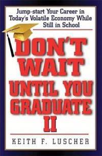 Don't Wait Until You Graduate II