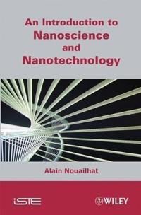 An Introduction to Nanosciences and Nanotechnology