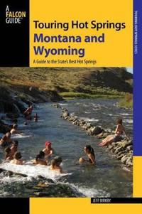 Falcon Guide Touring Hot Springs Montana and Wyoming
