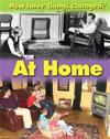 How Have Things Changed?: At Home