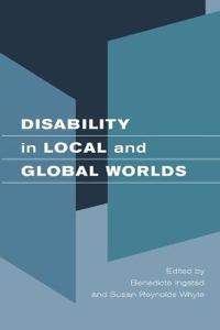 Disability in Local and Global Worlds