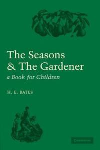 The Seasons & The Gardener