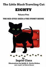 The Little Black Traveling Cat: Eighty - The Red-Eyed Deer & the Stinky Skunk