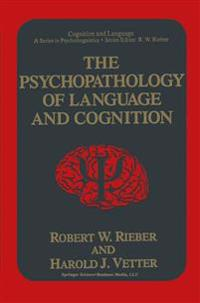 The Psychopathology of Language and Cognition