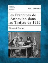 Les Principes de L'Annexion Dans Les Traites de 1815